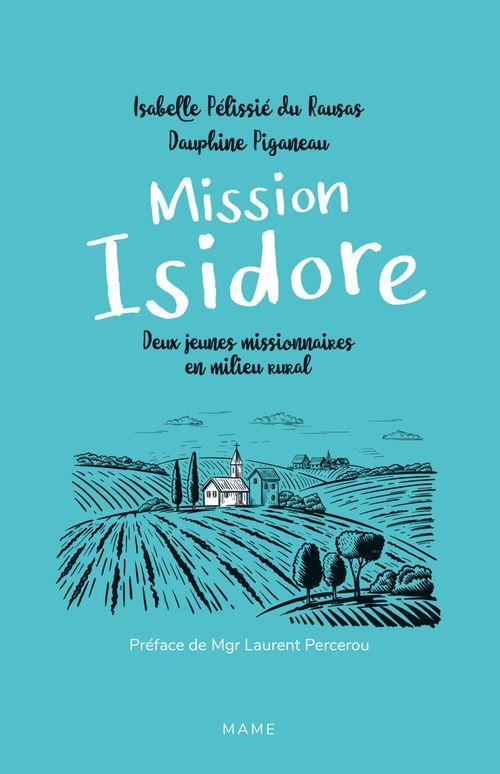 Mission Isidore ; deux jeunes missionnaires en milieu rural