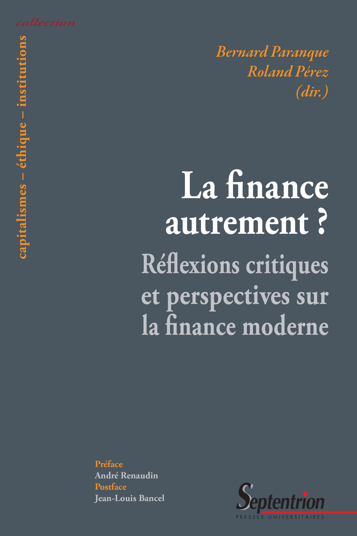 La finance autrement ? reflexions critiques et perspectives sur la finance moderne - reflexions crit