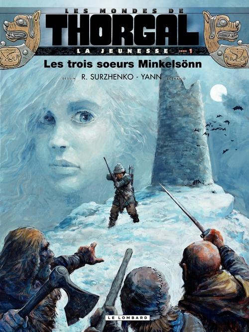 Vente EBooks : La jeunesse de Thorgal - tome 1 - Les trois soeurs Minkelsönn  - Yann  - Roman Surzhenko