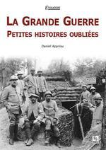 Vente Livre Numérique : La Grande Guerre - Petites histoires oubliées  - Daniel Appriou