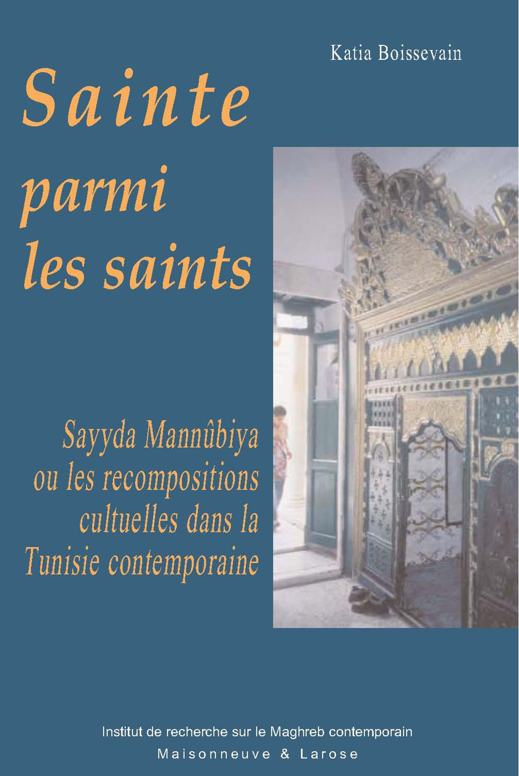 Sainte parmi les saints ; sayyida mannubia ou les recompositions cultuelles dans la tunisie contemporaine