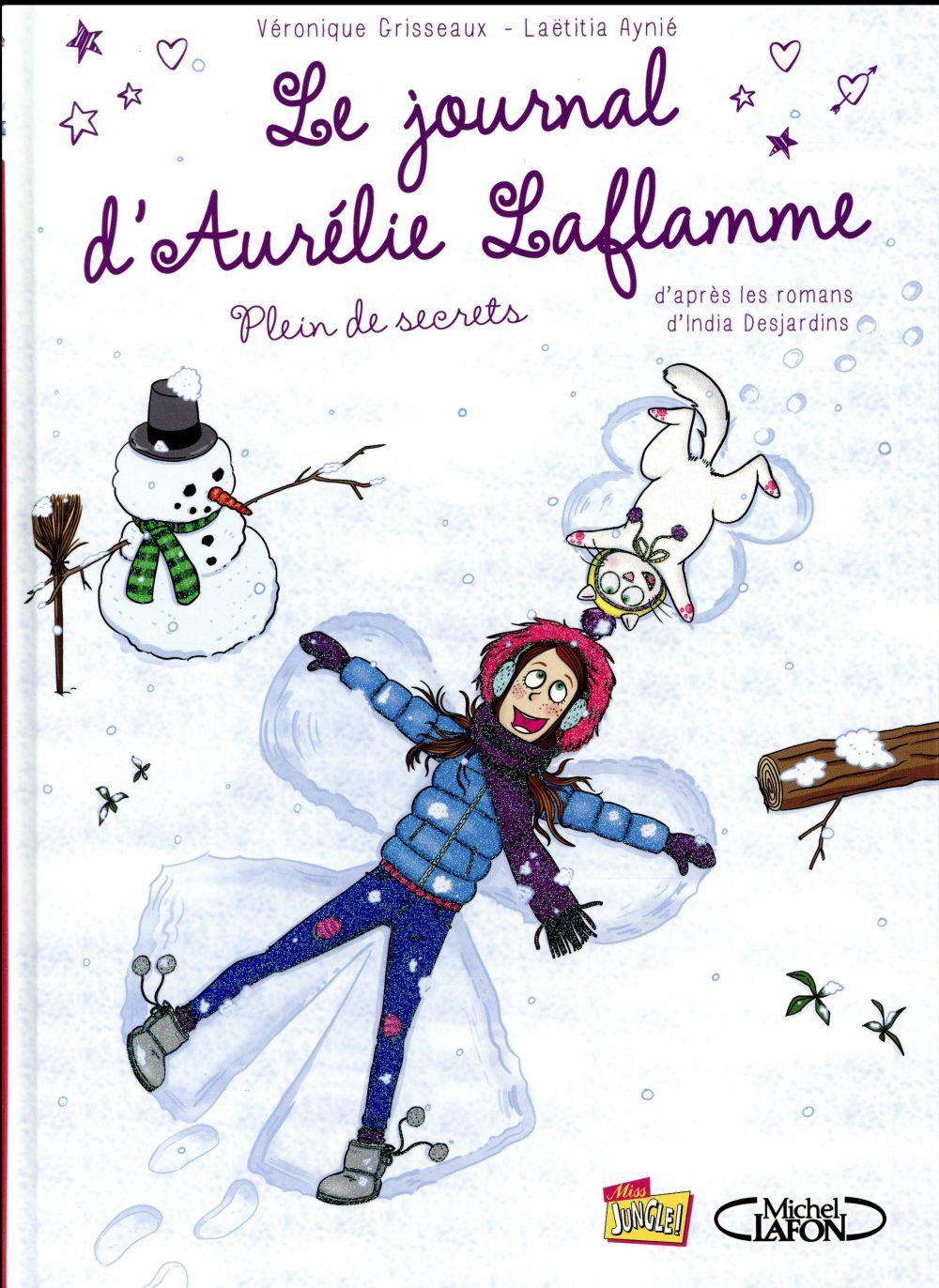 LE JOURNAL D'AURELIE LAFLAMME T.4  -  PLEIN DE SECRETS Ayni