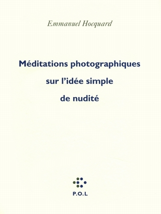 MEDITATIONS PHOTOGRAPHIQUES SUR L'IDEE SIMPLE DE NUDITE