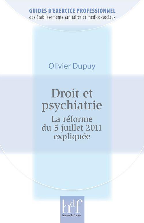 Droit et psychiatrie. la reforme du 5 juillet 2011 expliquee