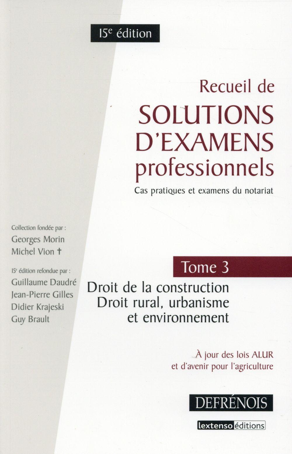 Recueil de solutions d'examens professionnels t.3 ; droit de la construction, droit rural, urbanisme