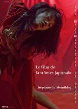 Les métamorphoses de Sadako ; un film de fantômes japonais
