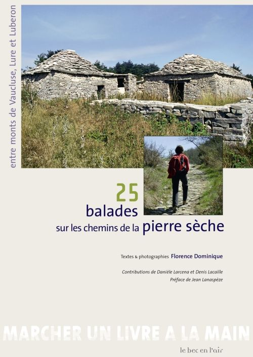 25 balades à la découverte de la pierre sèche ; entre monts de Vaucluse, Lure et Luberon