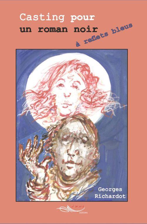 Casting pour un roman noir à reflets bleus  - Georges Richardot