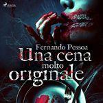 Vente AudioBook : Una cena molto originale  - Fernando PESSOA