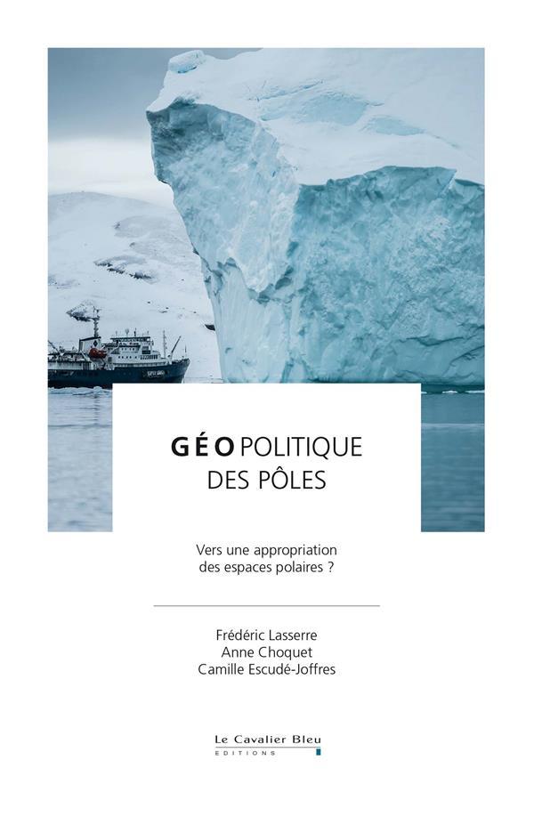 Géopolitique des pôles ; vers une appropriation des espaces