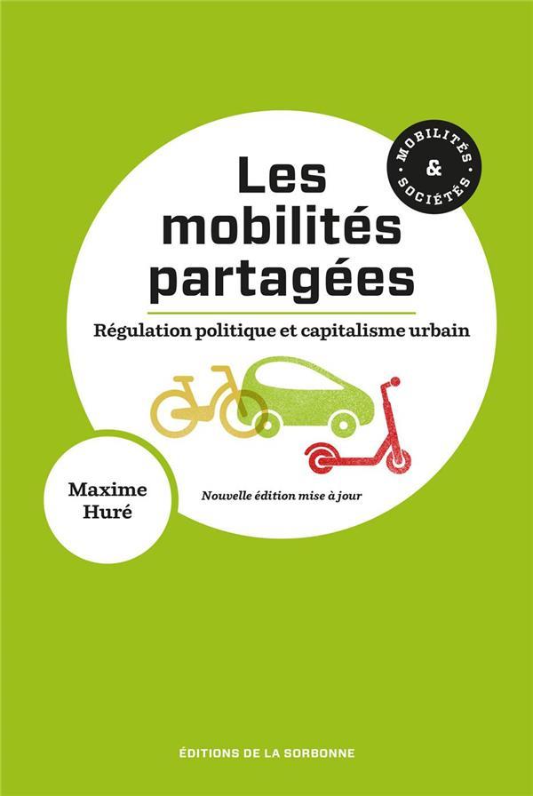Les mobilités partagées ; régulation politique et capitalisme urbain (2e édition)