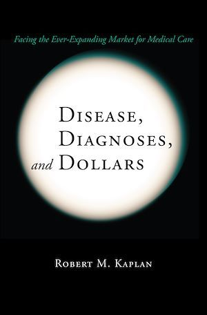 Disease, Diagnoses, and Dollars