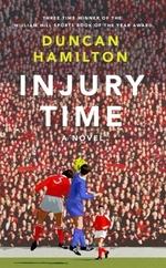 Vente EBooks : Injury Time  - Duncan Hamilton