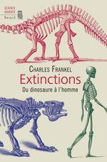 Vente Livre Numérique : Extinctions. Du dinosaure à l'homme  - Charles Frankel