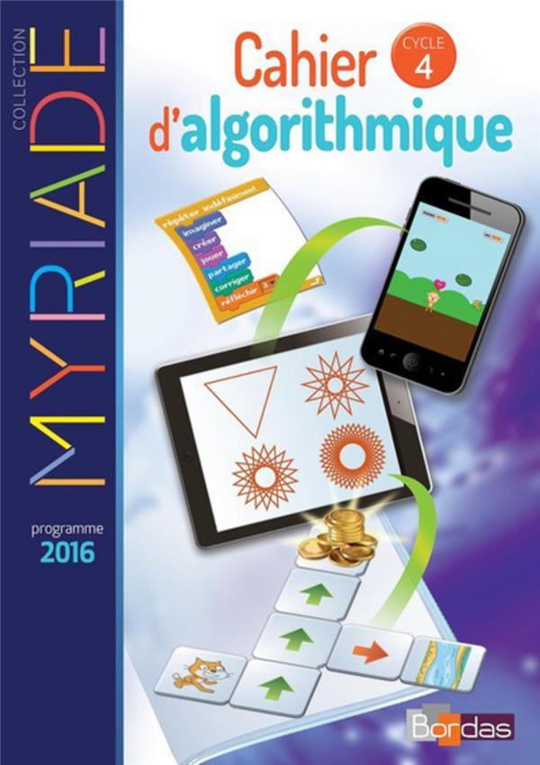 MYRIADE ; cahier d'algorithmique ; cycle 4 ; cahier d'activités (édition 2017)