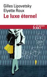 Vente Livre Numérique : Le luxe éternel. De l´âge du sacré au temps des marques  - Gilles Lipovetsky - Elyette Roux