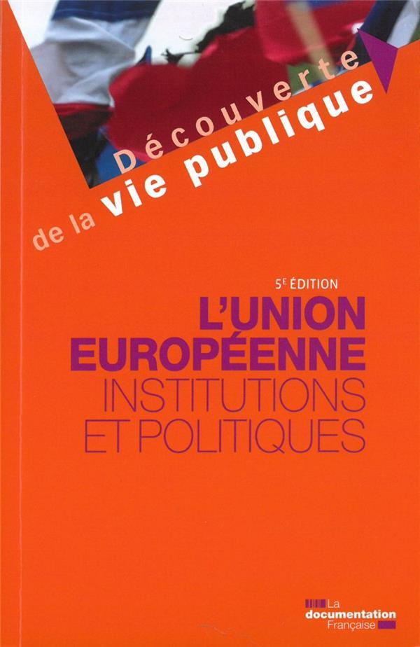 L'Union européenne ; institutions et politiques (5e édition)