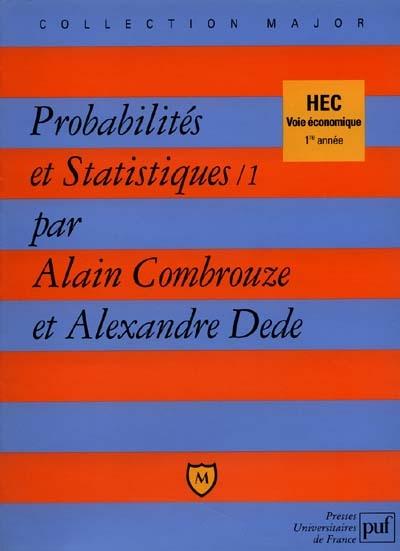 Probabilites Et Statistiques T.1 ; Hec, Voie Economique, 1e Annee