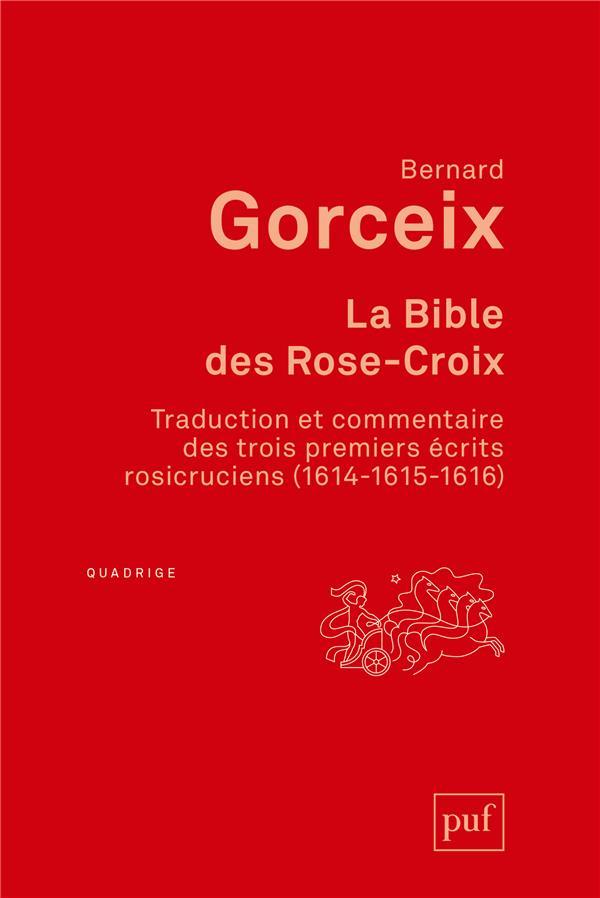 La bible des Rose-Croix ; traduction et commentaire des trois premiers écrits rosicruciens (1614-1615-1616)