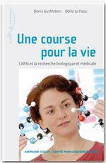 Une course pour la vie  - Denis Guthleben - Odile Le Faou