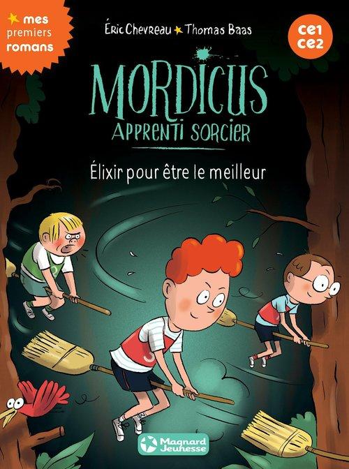 Mordicus, apprenti sorcier T.9 ; élixir pour être le meilleur