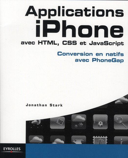 Applications Iphone Avec Html, Css Et Javascript ; Conversion En Natifs Avec Phone Gap