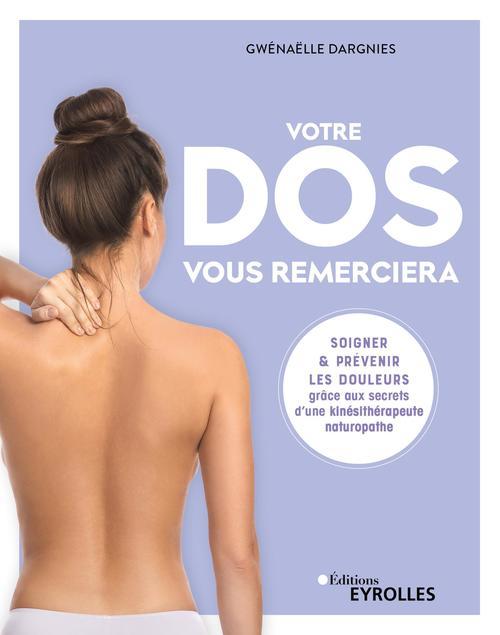 Votre dos vous remerciera : les secrets d'une kinésithérapeute et naturopathe