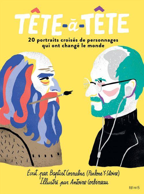 Tête-à-tête ; 20 portraits croisés de personnages qui ont changé le monde