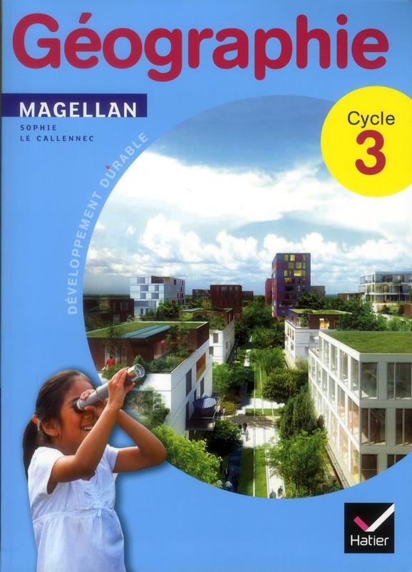 Magellan; Geographie ; Cycle 3 ; Manuel De L'Eleve