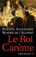 Le Roi carême  - Béatrix de l'Aulnoit - Philippe Alexandre - Alexandre/L'Aulnoit