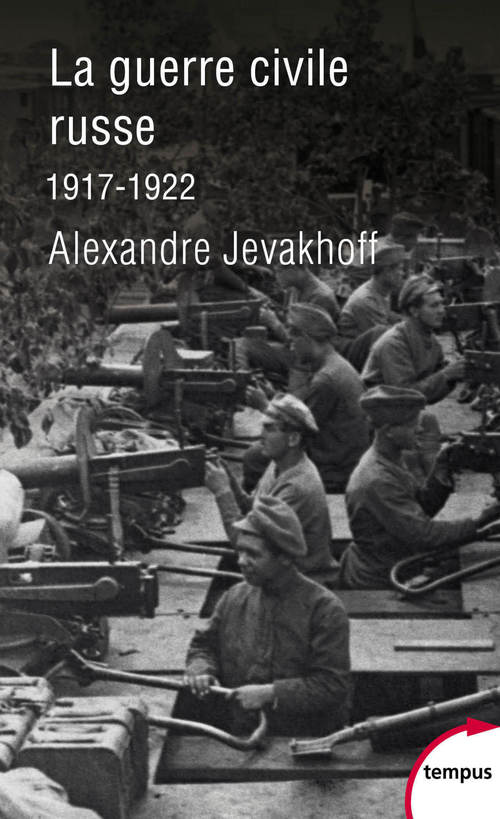 La guerre civile russe ; 1917-1922