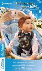 Vente Livre Numérique : Un mariage pour bébé  - Nicola Marsh - Maggie Cox - Susan Meier