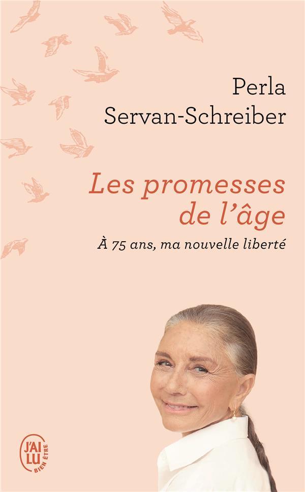 Les promesses de l'âge, à 75 ans, ma nouvelle liberté
