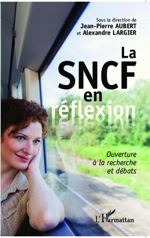 La SNCF en réflexion ; ouverture à la recherche et débats