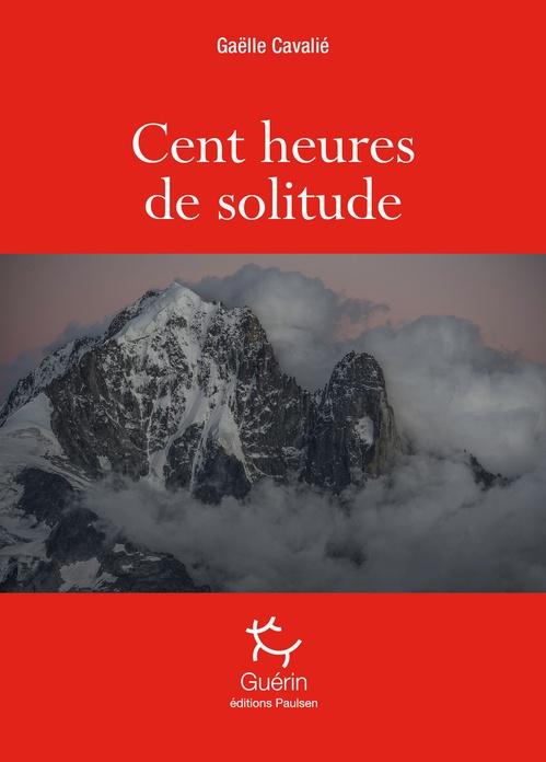 Cent heures de solitude  - Gaelle Cavalie