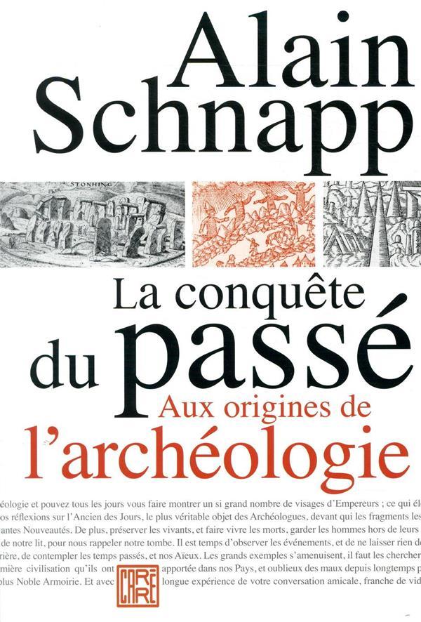 La conquête du passé ; aux origines de l'archéologie