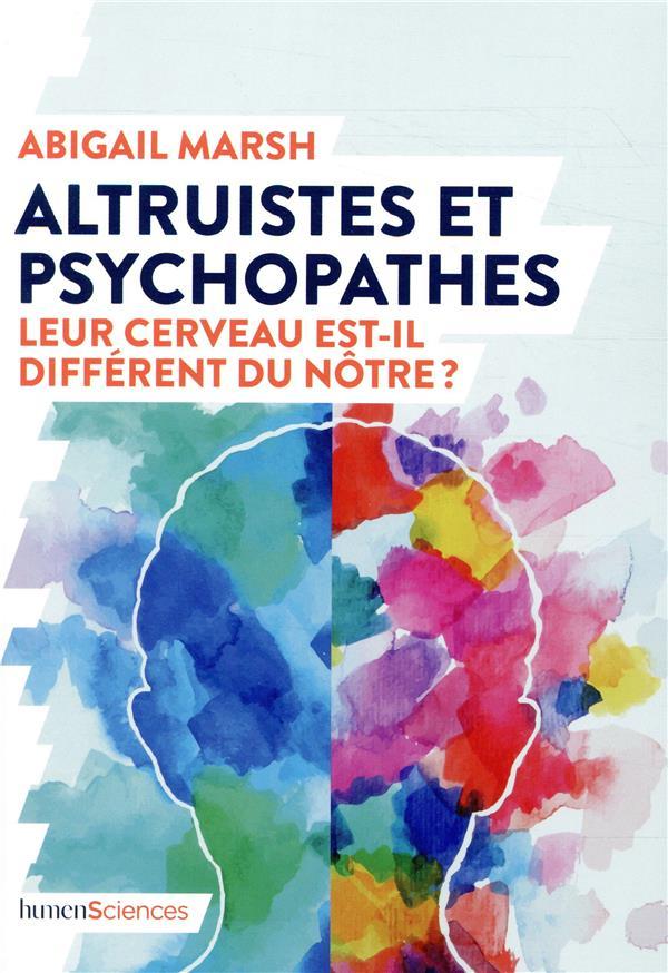 Altruistes et psychopathes ; leur cerveau est-il différent du nôtre ?