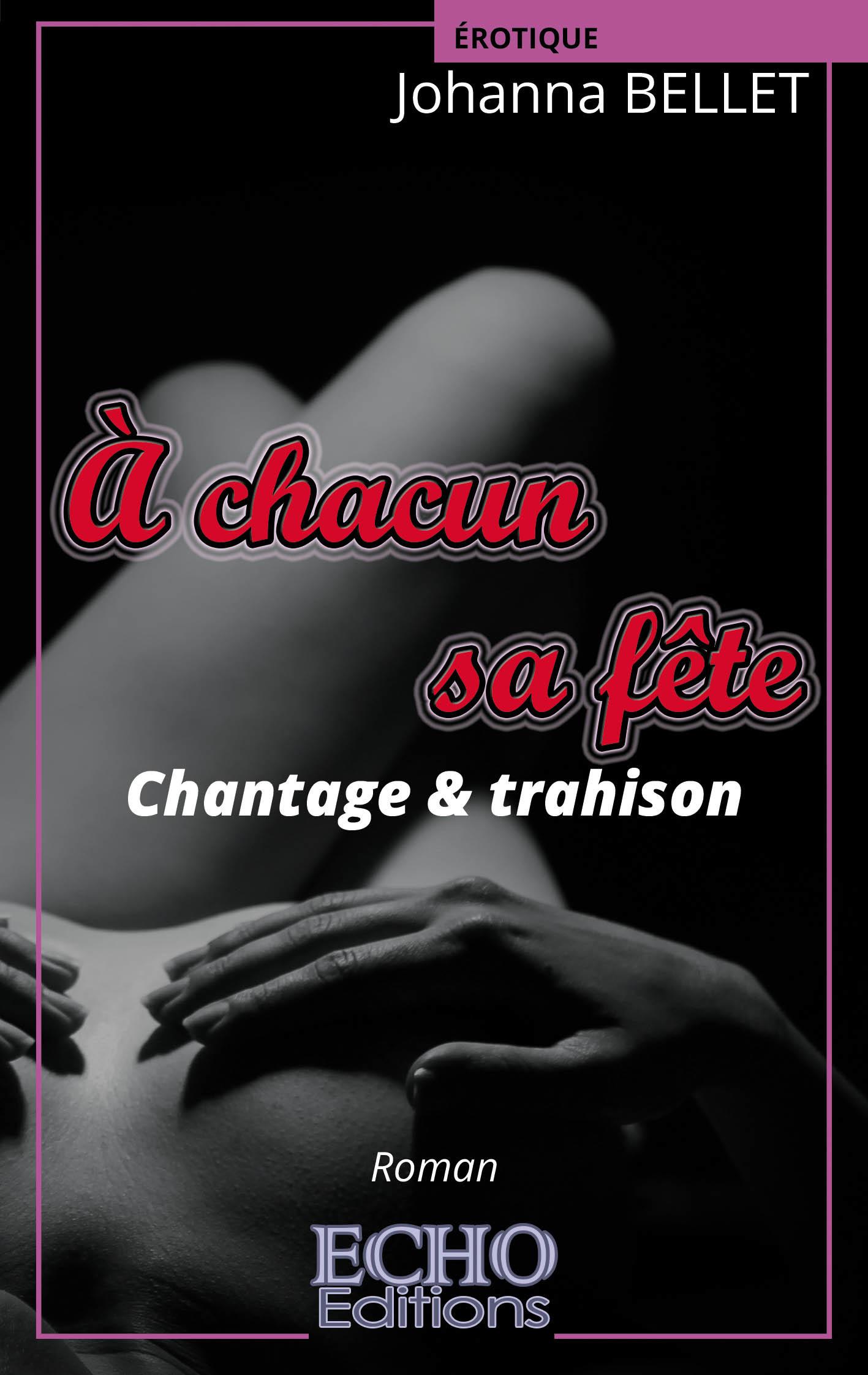 Vente EBooks : A chacun sa fête - Chantage & trahison  - Bellet Johanna