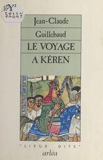Vente Livre Numérique : Le Voyage à Kéren  - Jean-claude Guillebaud
