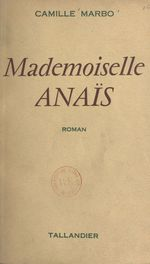Mademoiselle Anaïs  - Camille Marbo