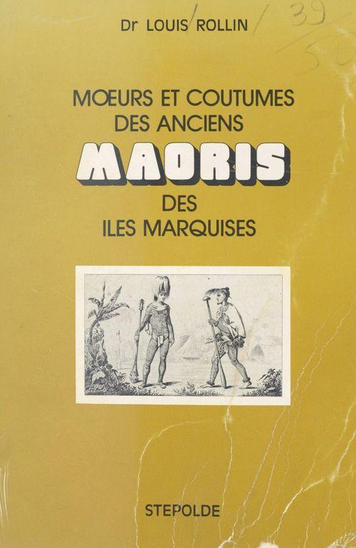 Moeurs et coutumes des anciens maoris des îles Marquises