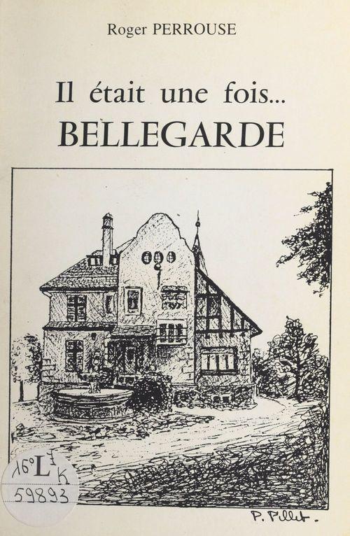Il était une fois... Bellegarde  - Roger Perrouse