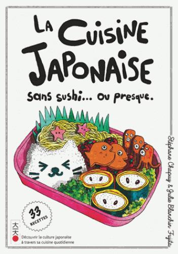 La cuisine japonaise ; sans sushi...ou presque.