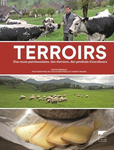 Terroirs ; des races patrimoniales, des éleveurs, des produits d'excellence