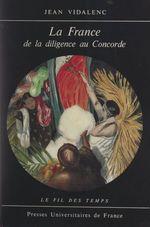 La France de la diligence au Concorde