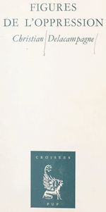 Vente EBooks : Figures de l'oppression  - Christian Delacampagne