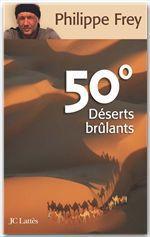 Vente EBooks : 50° Déserts brûlants  - Philippe Frey