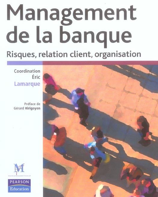 Management de la banque risques, relation client, organisation