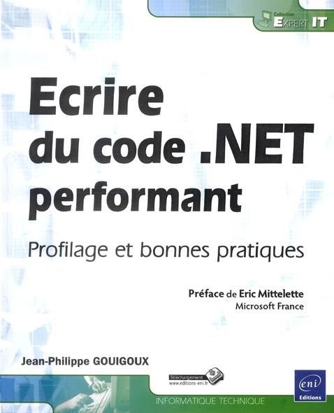 Ecrire Du Code .Net Performant ; Profilage Et Bonnes Pratiques
