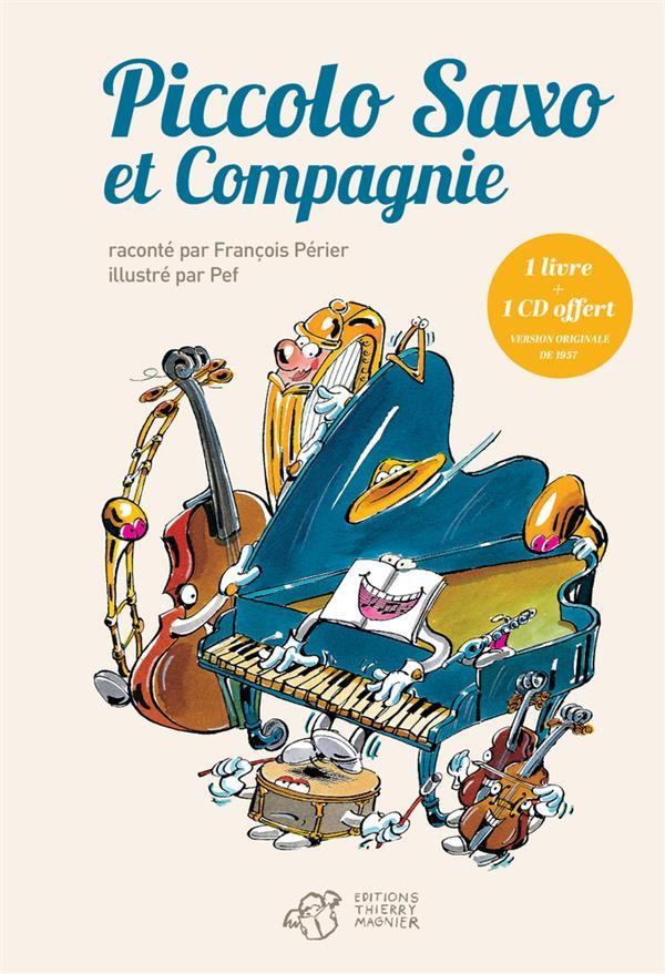 Piccolo Saxo Et Compagnie Ou La Petite Histoire D'Un Grand Orchestre